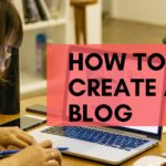 How To Create a Blog step by step