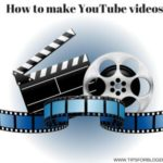 How To Make A YouTube Video?