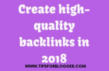 best ways to create high quality backlinks for your blogs